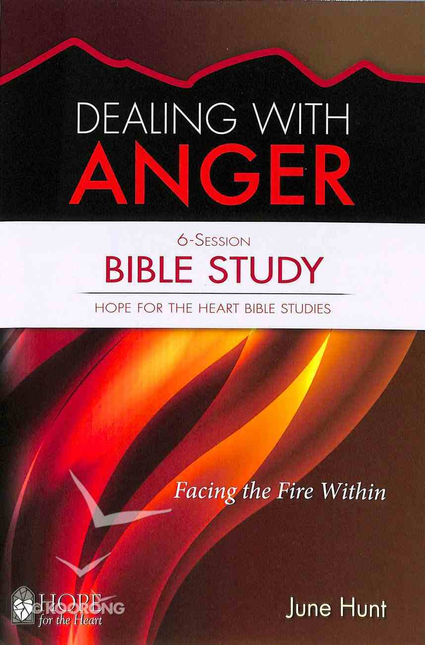 Dealing With Anger Bible Study (#01 in Hope For The Heart Bible Study Series) Paperback
