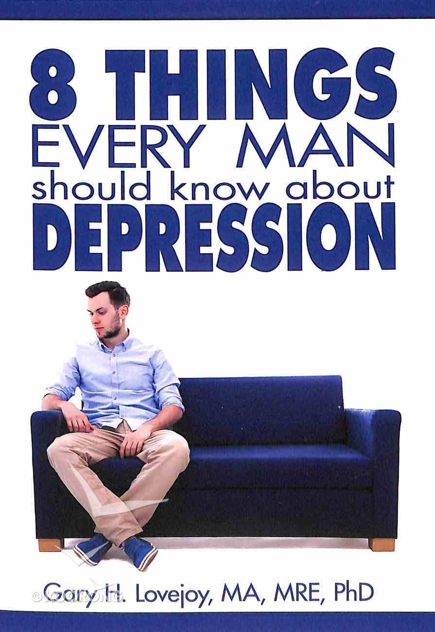 Eight Things Every Man Should Know About Depression Paperback