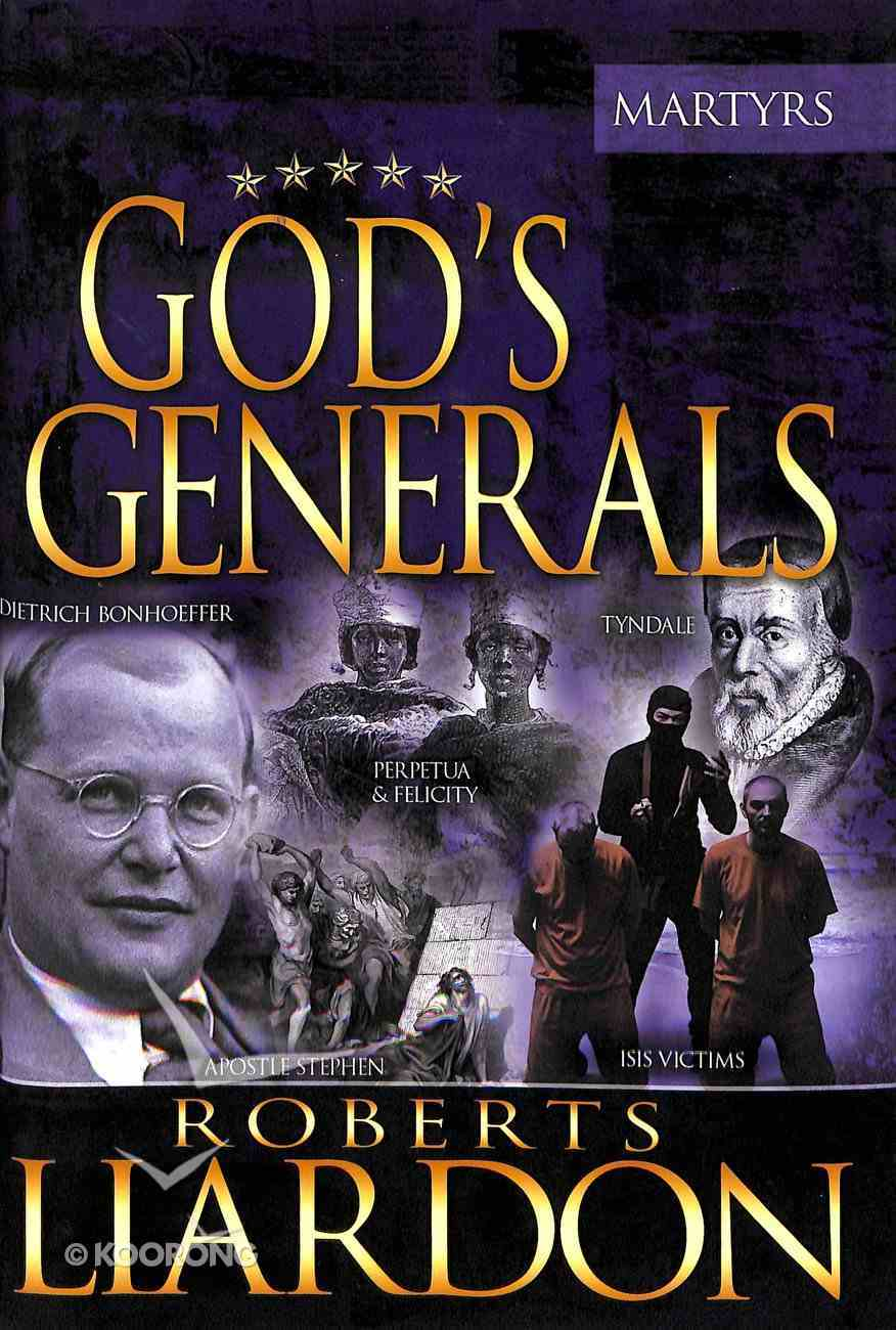 The Martyrs (#06 in God's Generals Series) Hardback
