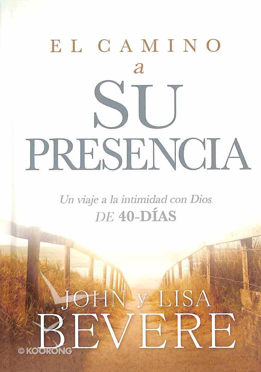 El Camino a Su Presencia (Pathway To His Presence) Hardback