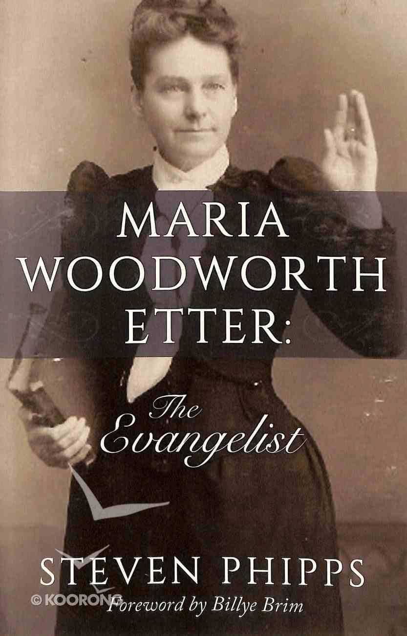 Maria Woodworth Etter: The Evangelist Paperback