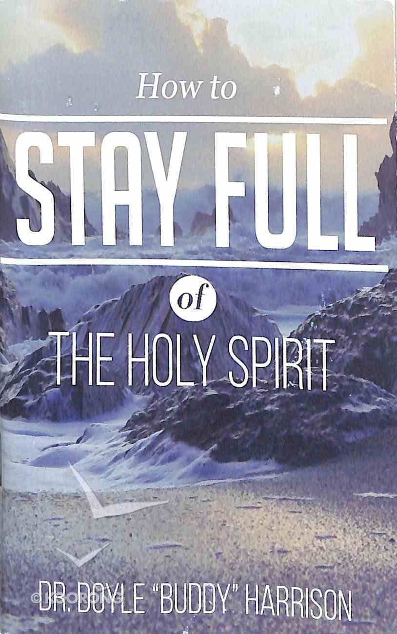 How to Stay Full of the Holy Spirit Booklet