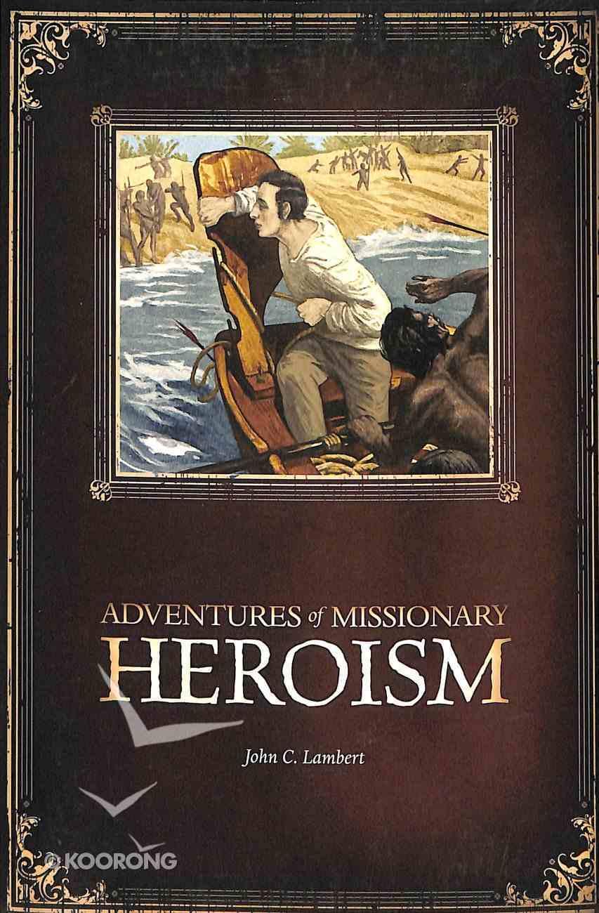 Adventures of Missionary Heroism Paperback