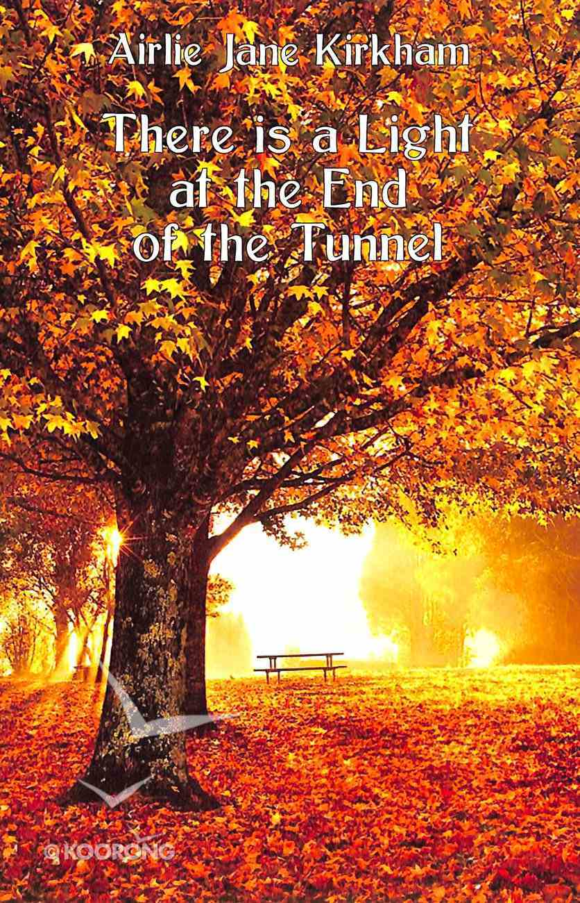 There is a Light At the End of the Tunnel Paperback