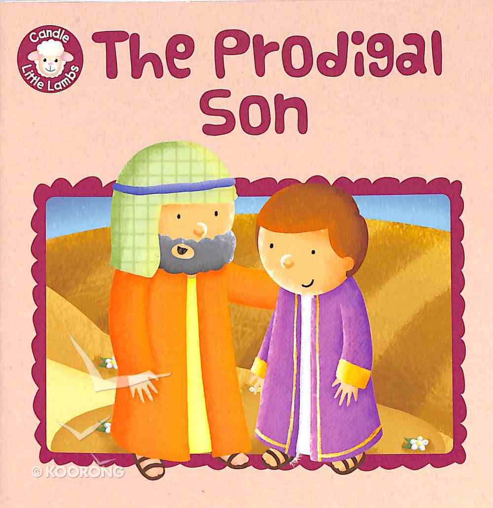 The Prodigal Son (Candle Little Lamb Series) Paperback