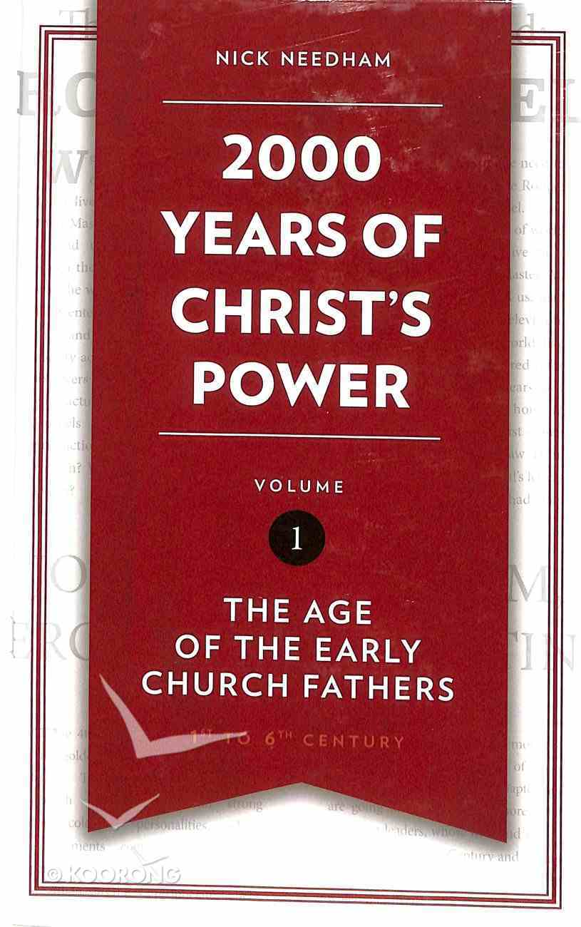 2,000 Years of Christ's Power #01: The Age of the Early Church Fathers Hardback