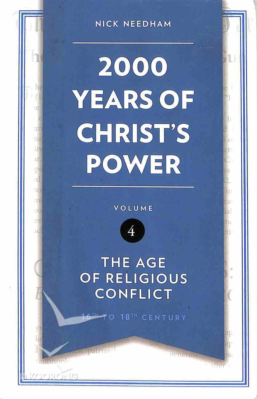 2,000 Years of Christ's Power #04: The Age of Religious Conflict Hardback