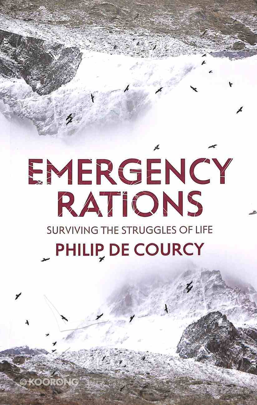 Emergency Rations: Surviving the Struggles of Life Paperback
