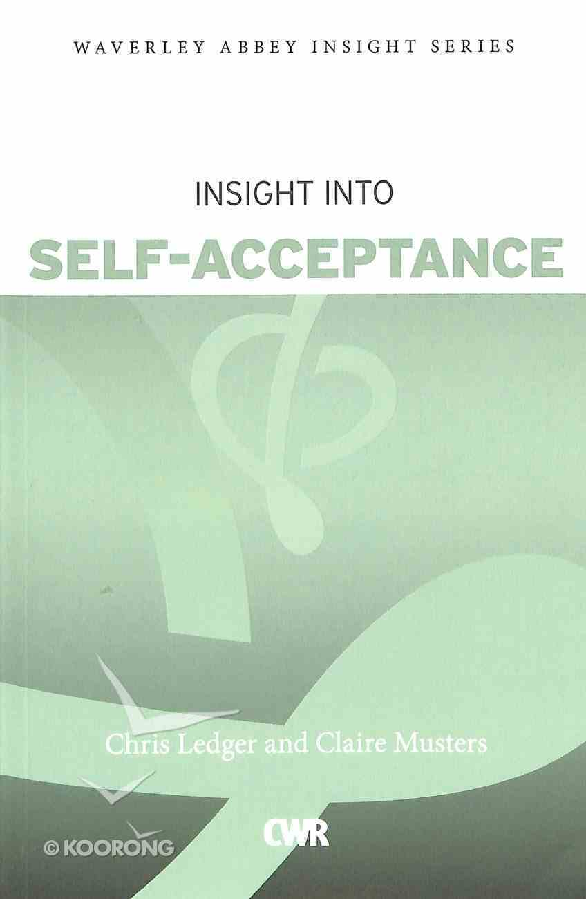Insight Into Self-Acceptance (Waverley Abbey Insight Series) Paperback