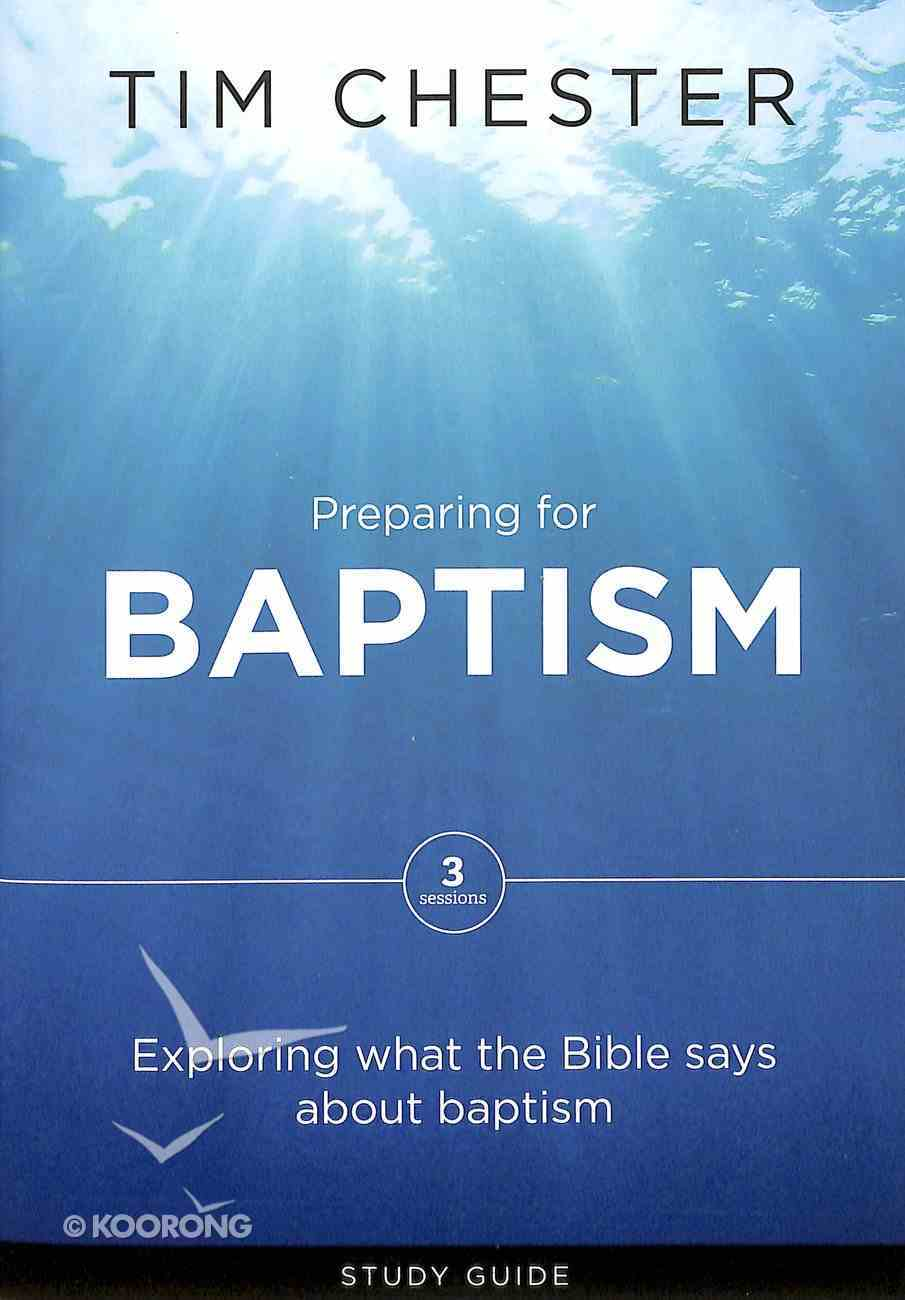 Preparing For Baptism: Exploring What the Bible Says About Baptism Paperback