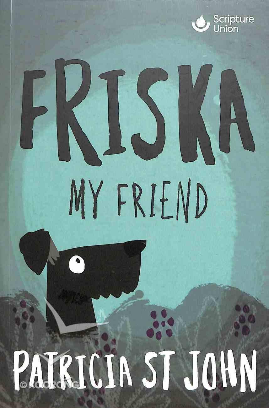 Friska My Friend (Classics For A New Generation Series) Paperback