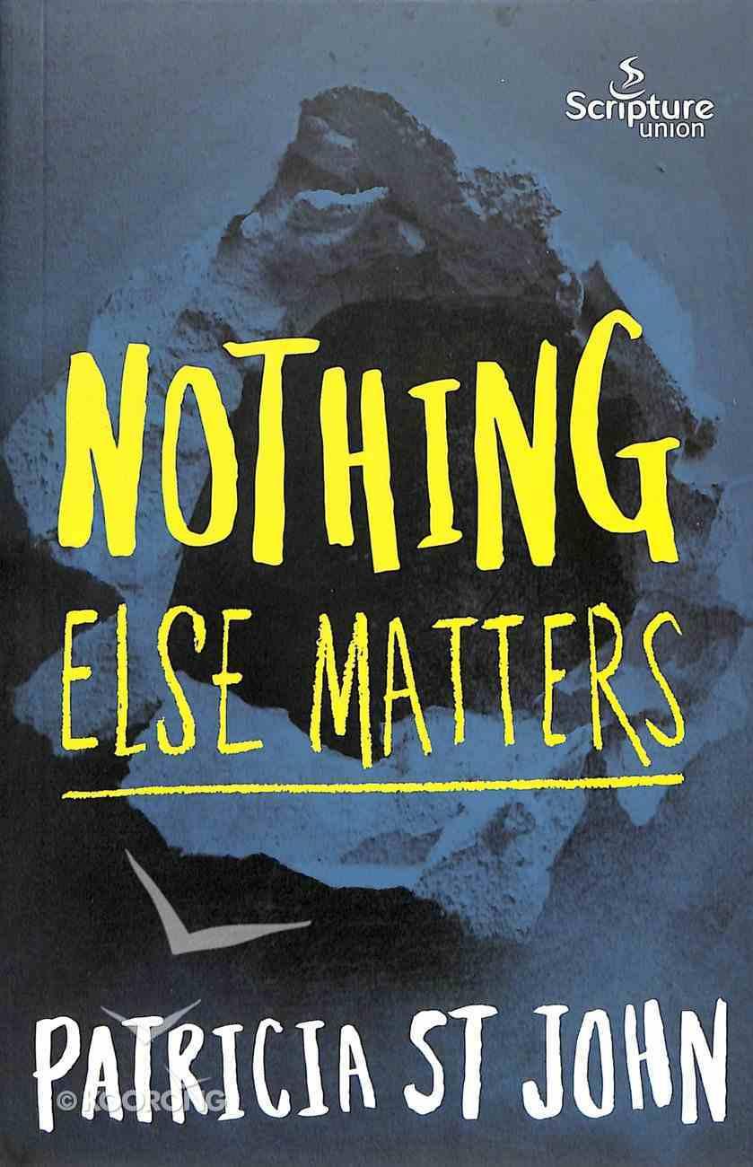 Nothing Else Matters Paperback