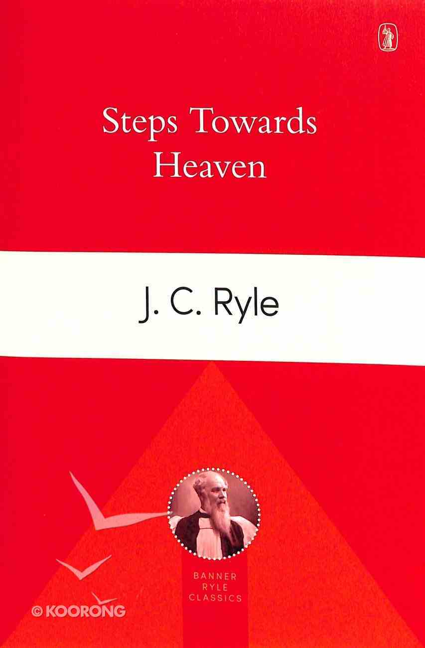 Steps Towards Heaven (Banner Ryle Classics Series) Paperback