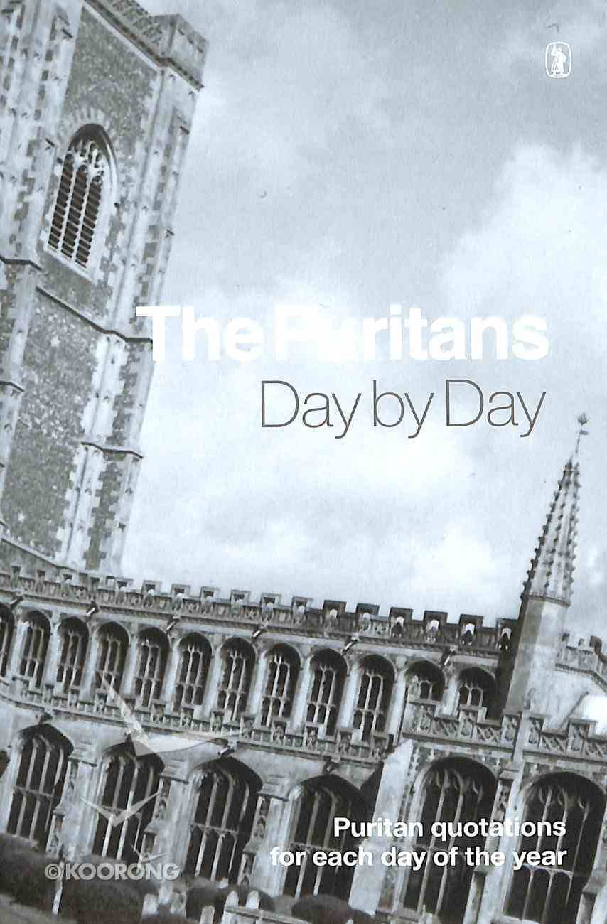 The Puritans Day By Day: Puritans Quotations For Each Day of the Year Hardback