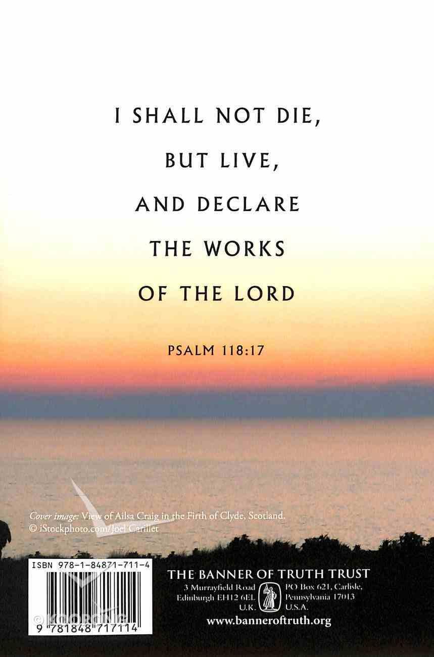 I Shall Not Die, But Live: Facing Death With Gospel Hope Hardback