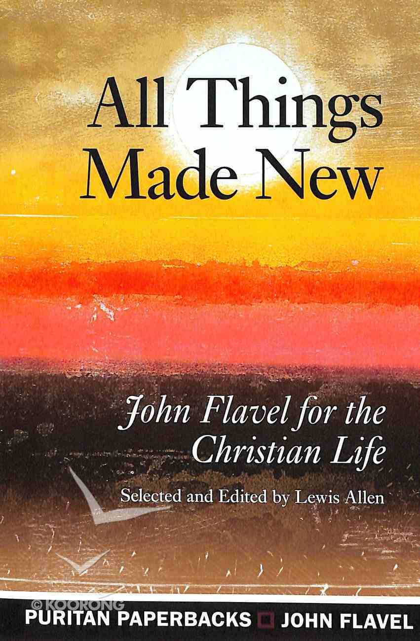 All Things Made New (Puritan Paperbacks Series) Paperback