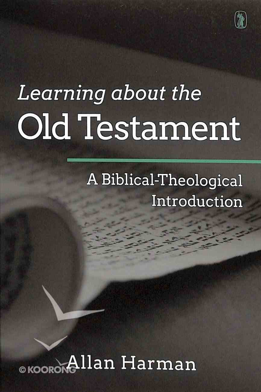Learning About the Old Testament: A Biblical-Theological Introduction Paperback