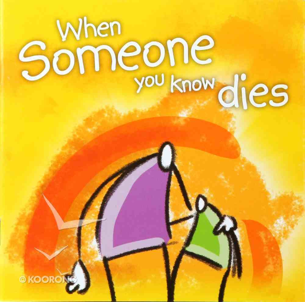 When Someone You Know Dies Paperback