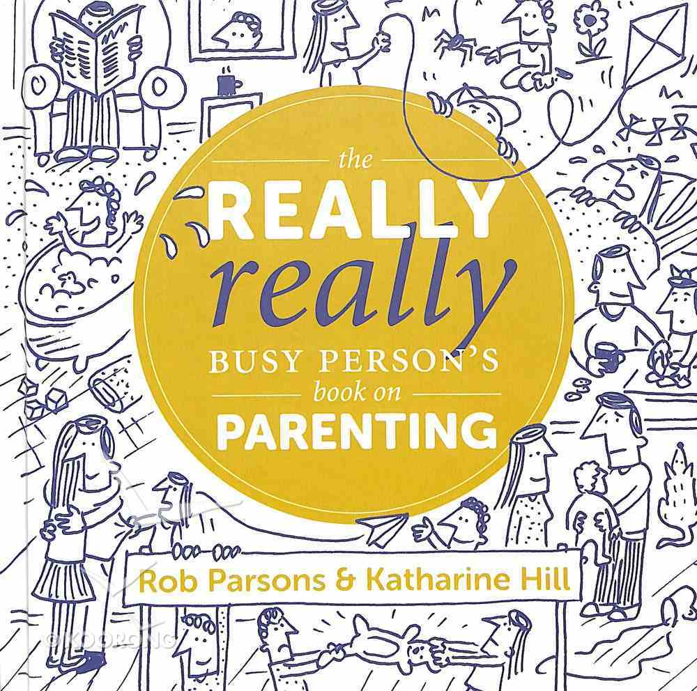 The Really Really Busy Person's Book on Parenting Hardback