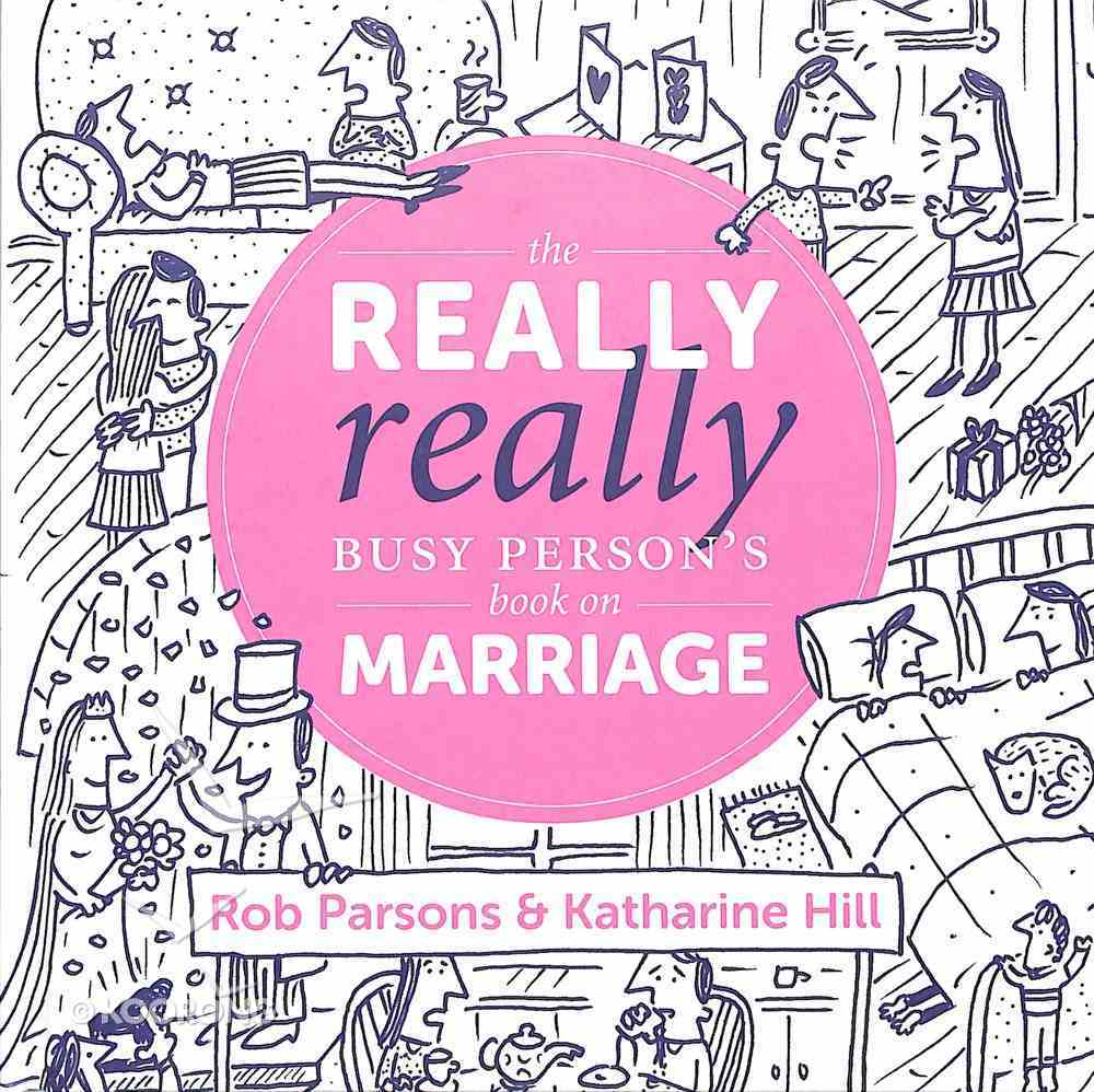 The Really, Really Busy Person's Book on Marriage Hardback