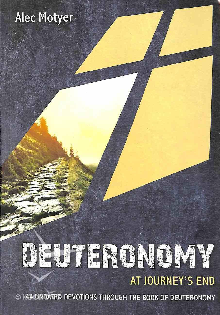 Deuteronomy: At Journey's End: 44 Undated Devotions Through the Book of Deuteronomy (10 Publishing Devotions Series) Paperback