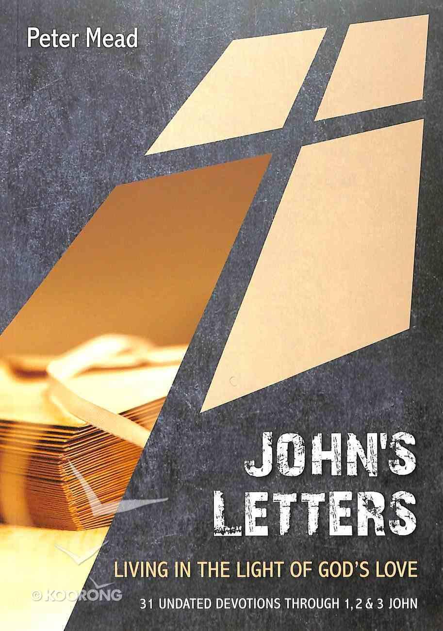 John's Letters: Living in the Light of God's Love (10 Publishing Devotions Series) Paperback