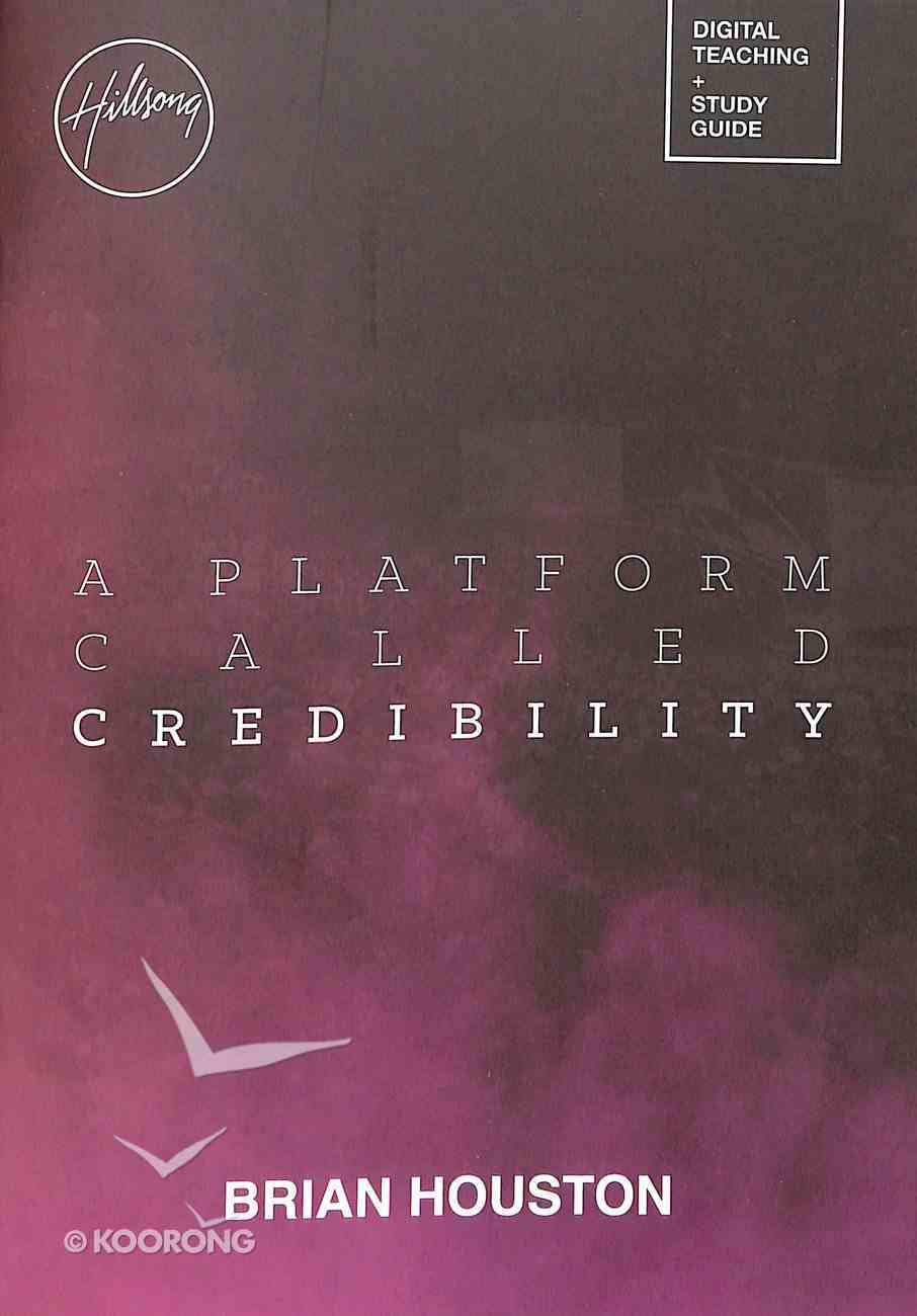 A Platform Called Credibility (Small Group Study Guide With Digital Teaching Download) Paperback