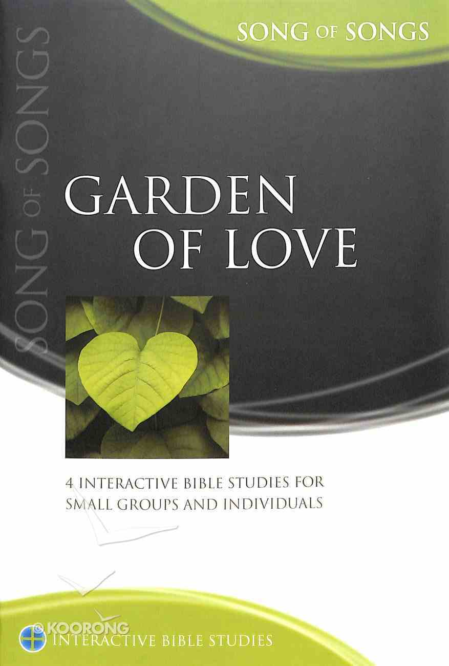 Garden of Love (Song of Songs) (Interactive Bible Study Series) Paperback