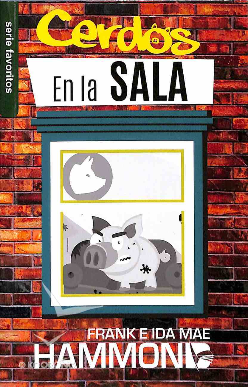 Cerdos En La Sala (Pigs In The Parlor) Paperback