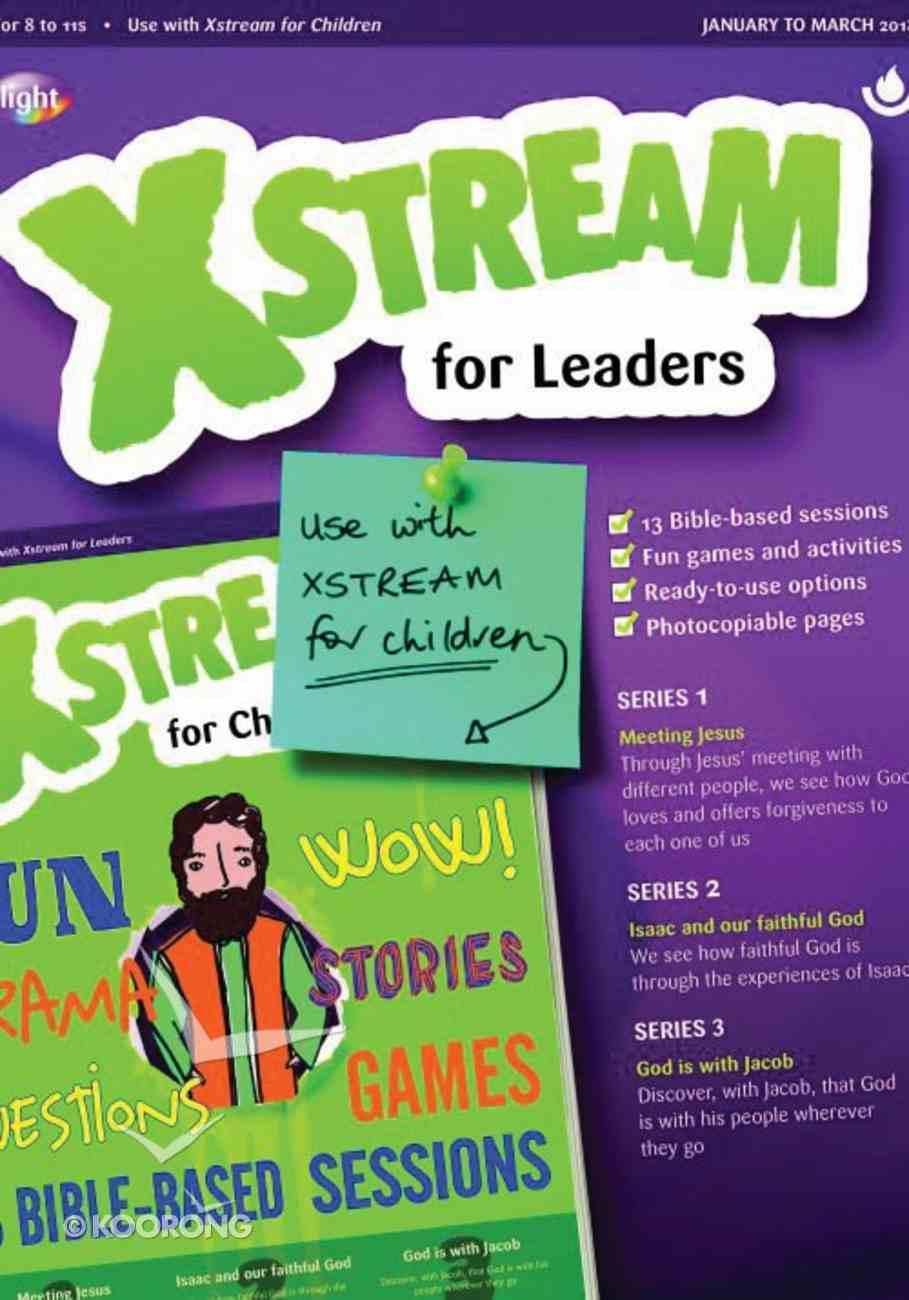 Light: Xstream 2018 #01: Jan-Mar Leader's Guide (7-11 Yrs) Paperback