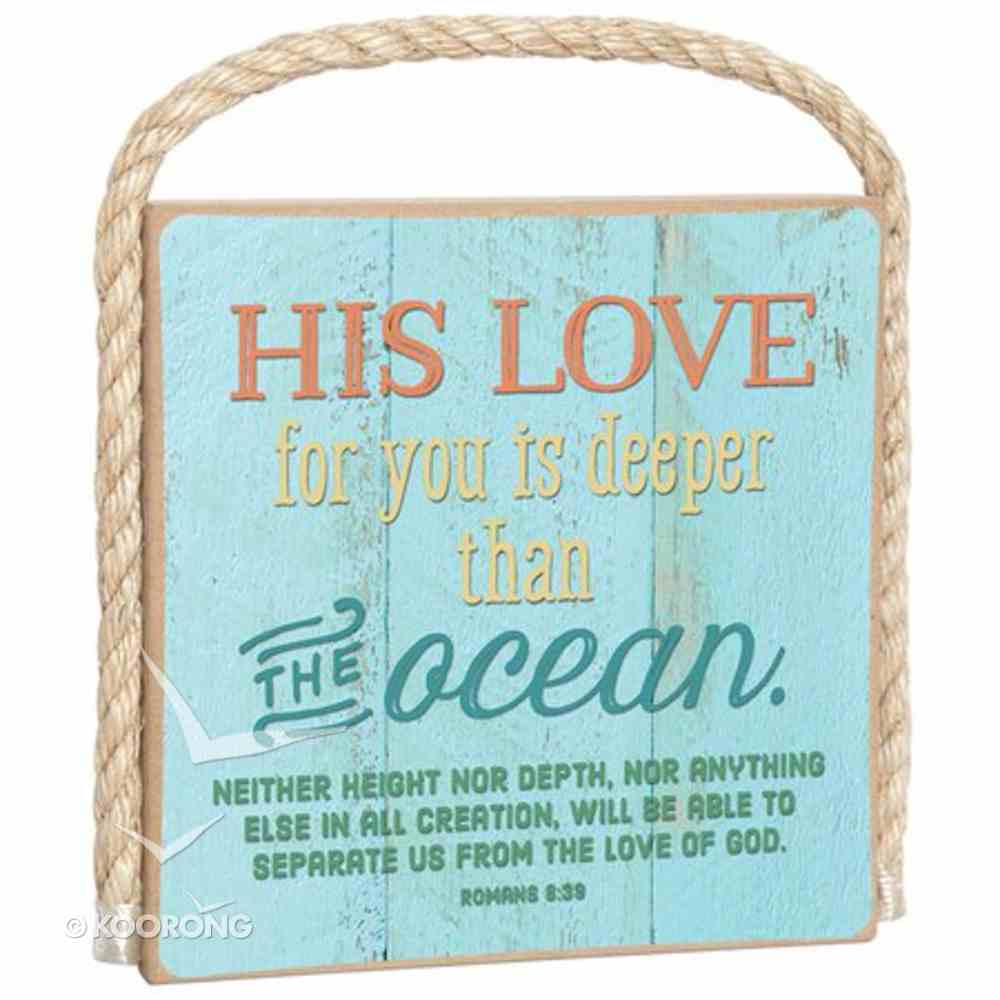 Gone Coastal Plaque: His Love For You is Deeper Than the Ocean (Romans 8:39) Plaque