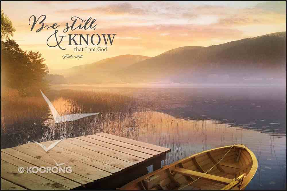 Mounted Print: Be Still & Know That I Am God Plaque