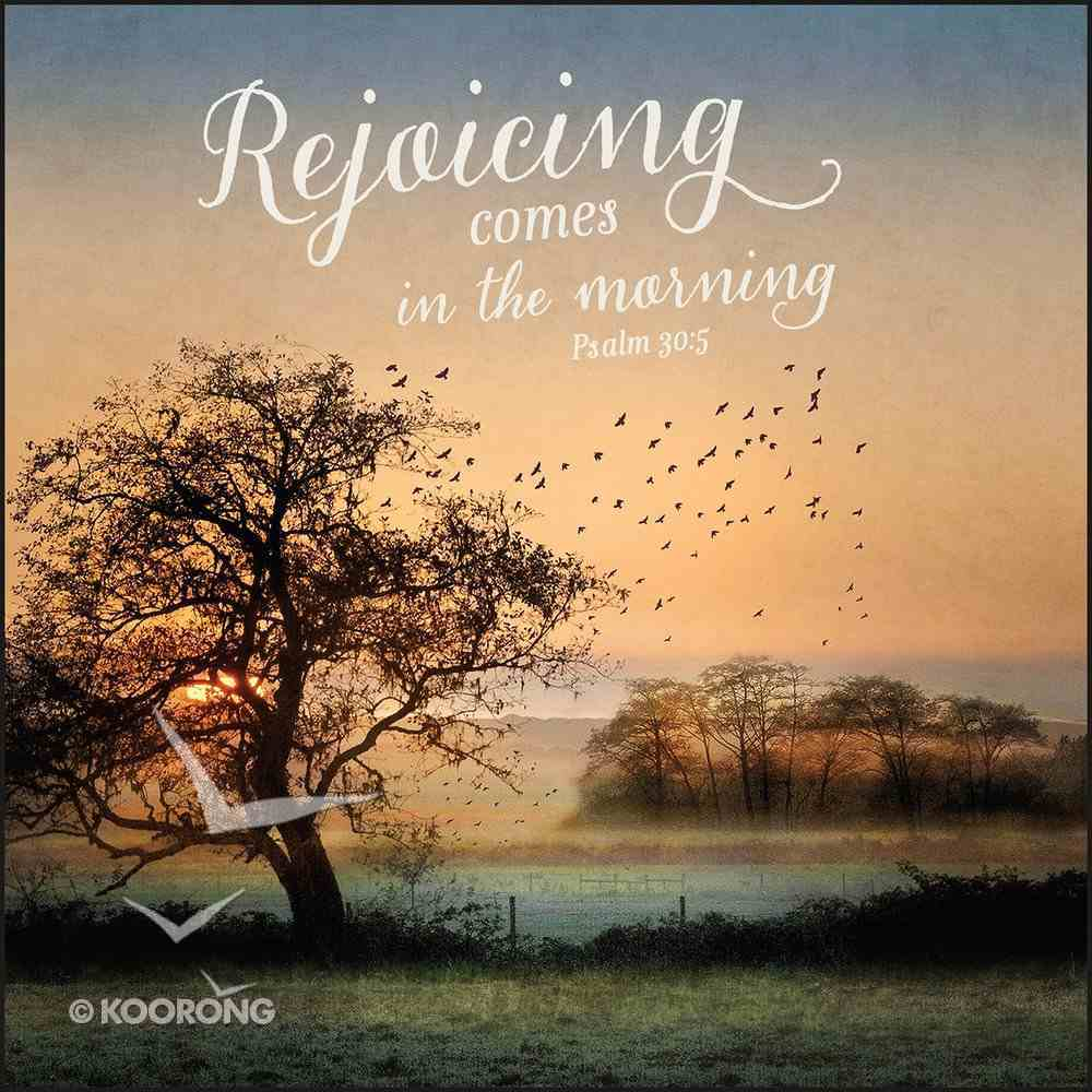 Mounted Print: Rejoicing Comes in the Morning Plaque