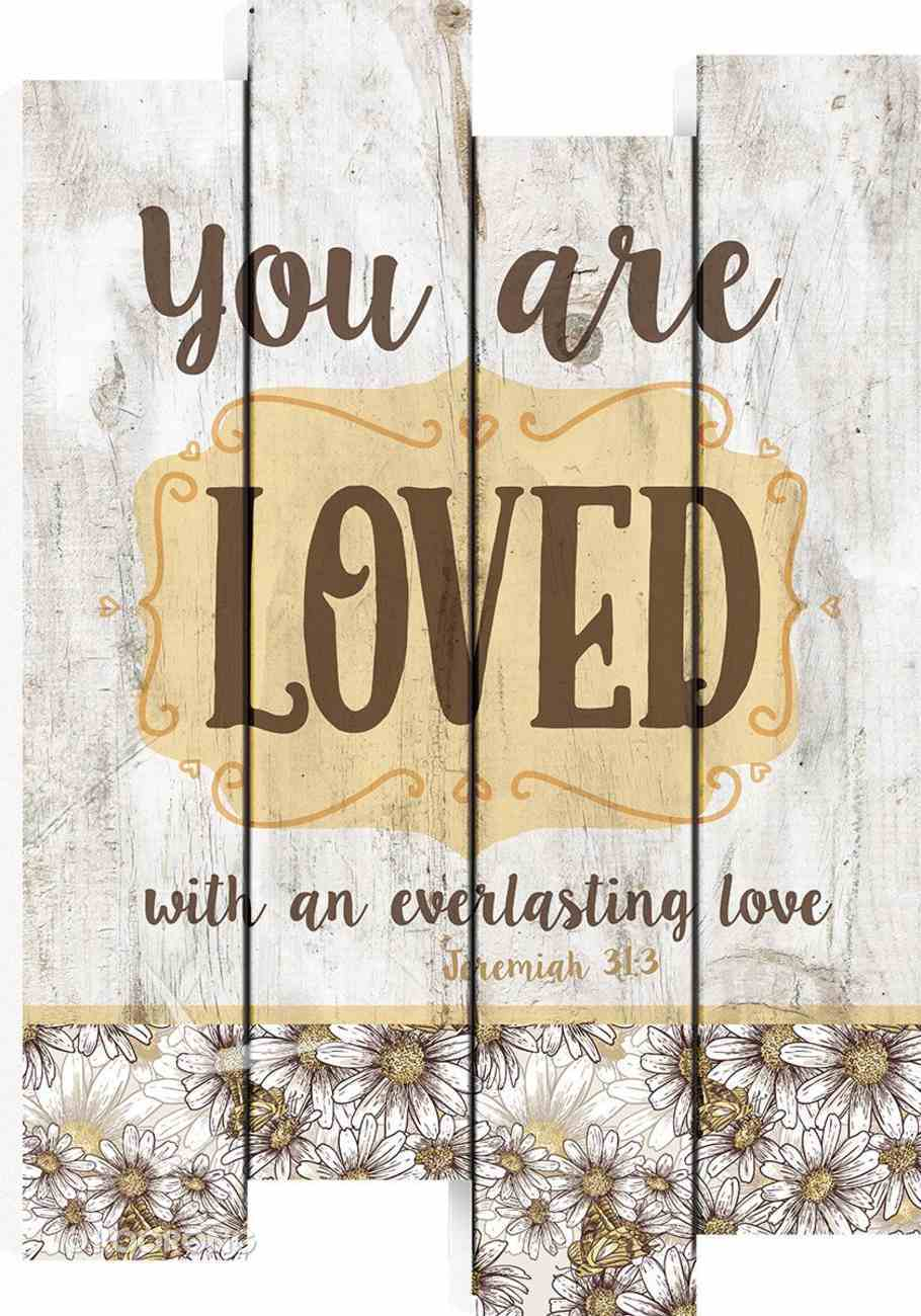 Mdf Stagger Sign Wall Art: You Are Loved Plaque