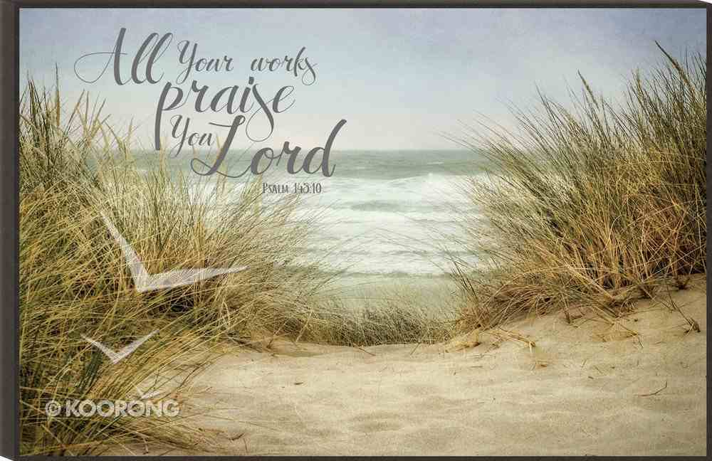 Mounted Print: All Your Works Praise You Lord...Sandy Pathway to the Beach (Psalm 145:10) Plaque