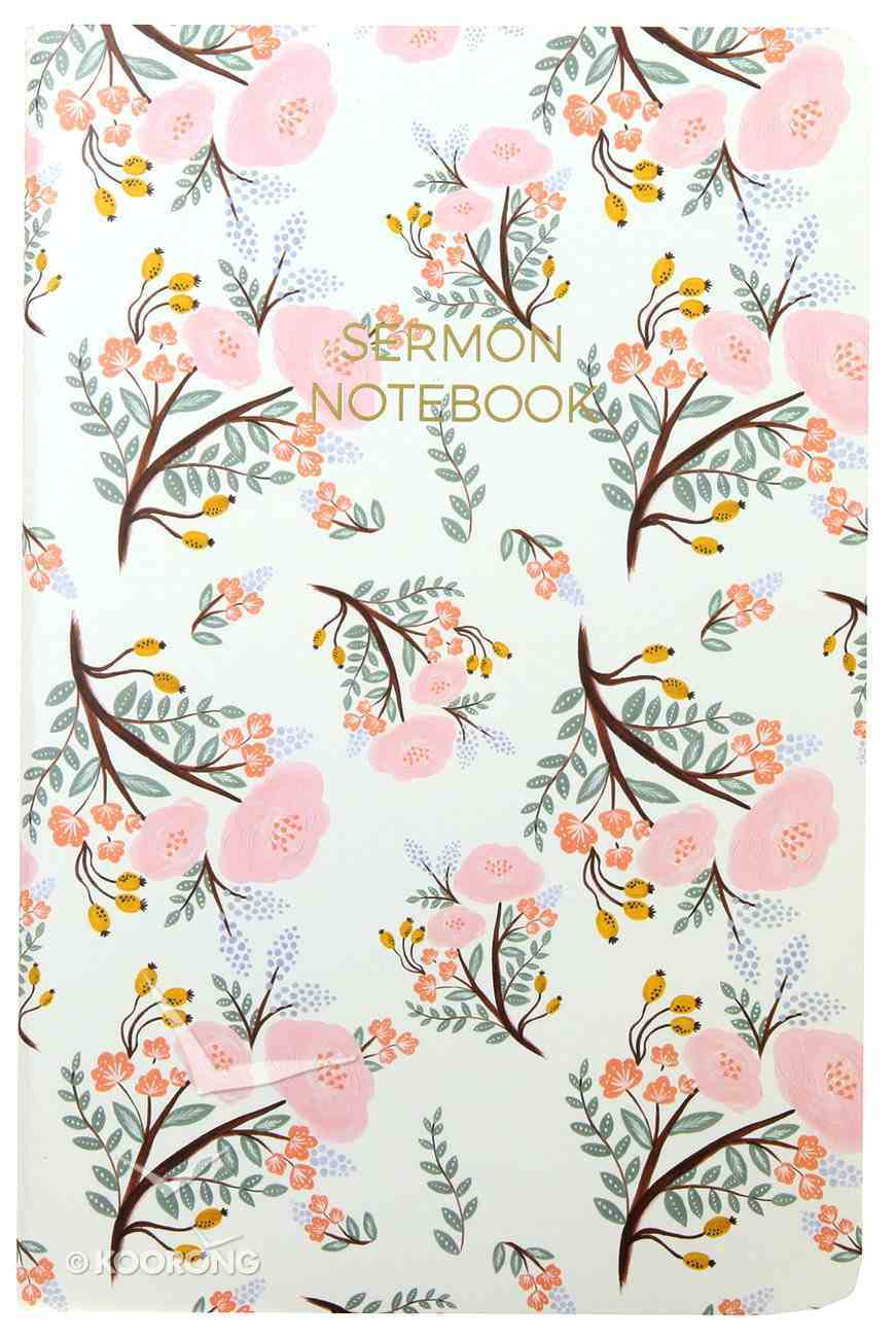 Sermon Notebook: 6 Month Weekly Layout (White Floral) Paperback