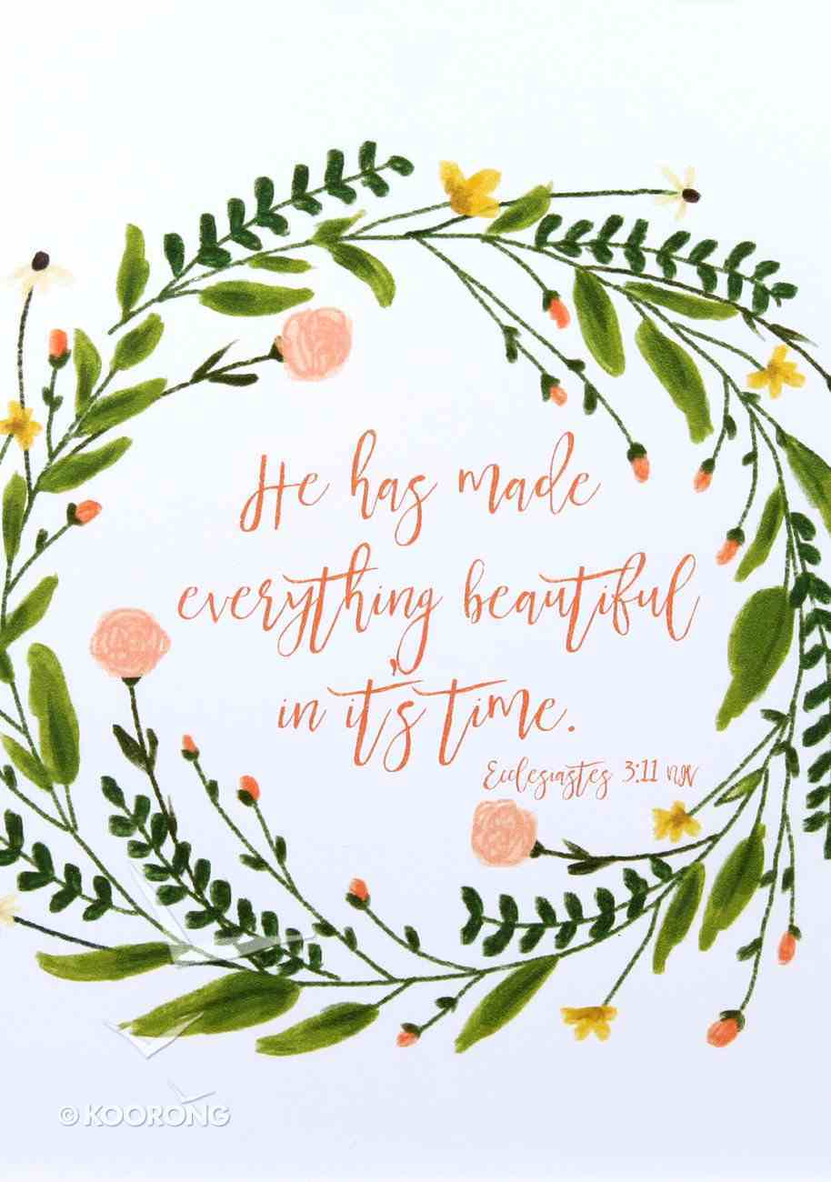 Poster Small: He Has Made Everything Beautiful in Its Time (Ecclesiastes 3:11) Poster