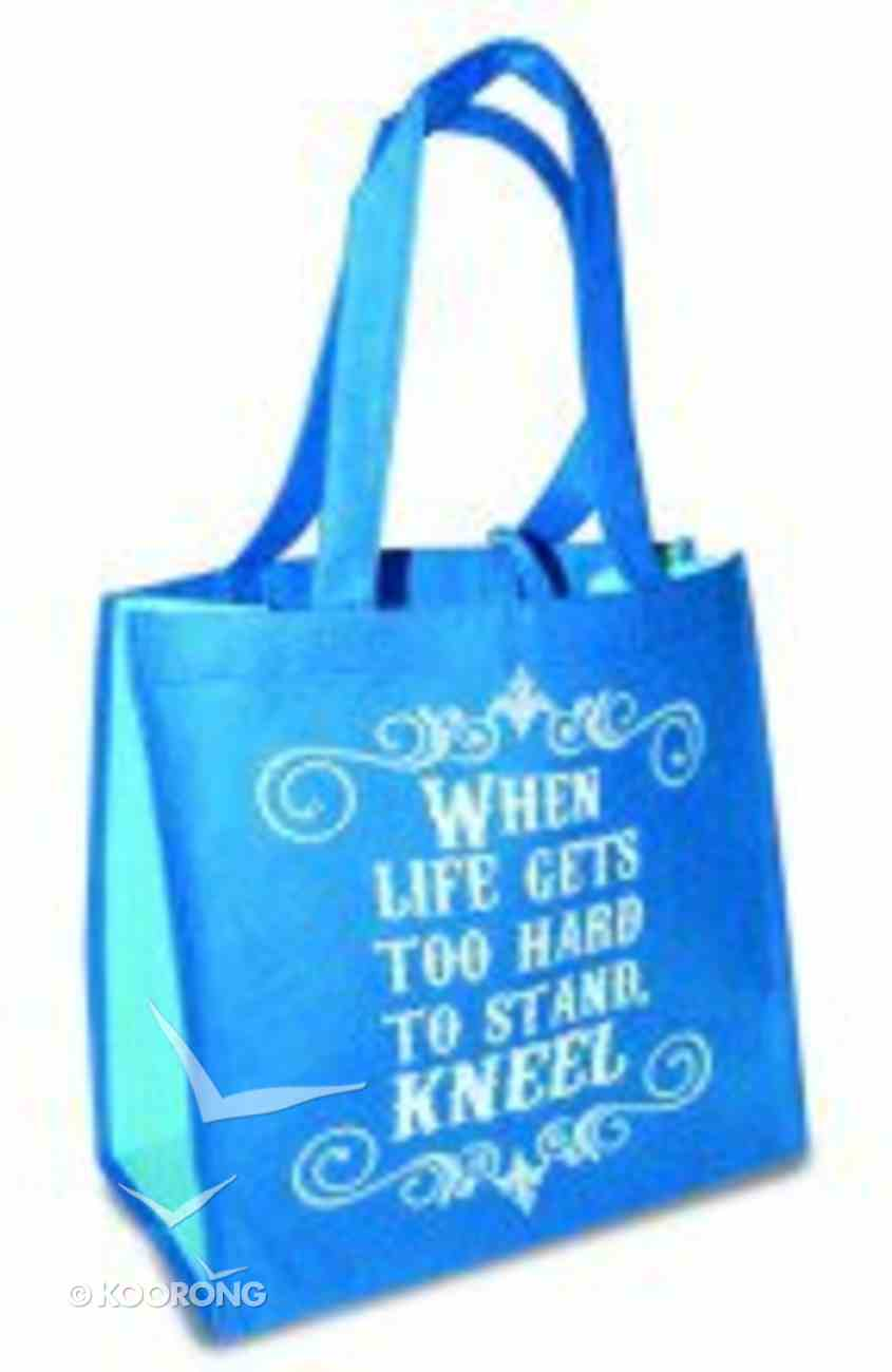 Eco Totes: When Life Gets Too Hard to Stand, Kneel; Blue With Light Blue Sides Soft Goods