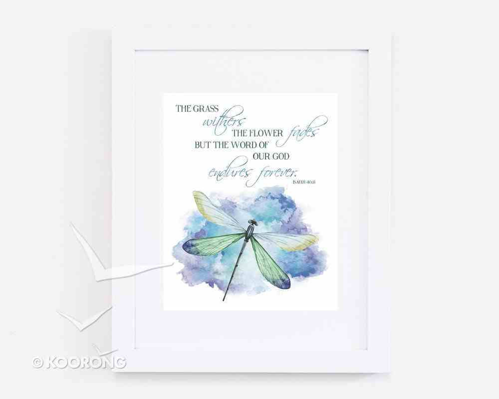 Medium Framed Print: Watercolour Dragonfly - the Word of Our God Endures Forever Isaiah 40:8 Plaque