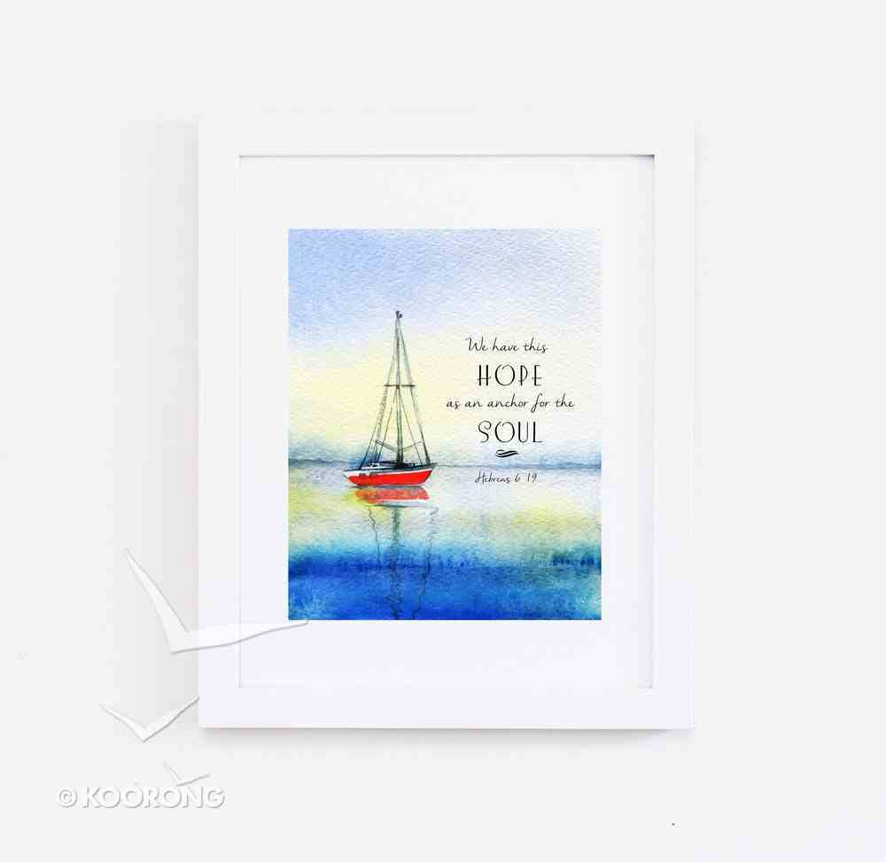 Medium Framed Print: Watercolour Boat - Anchor For the Soul Hebrews 6:19 Plaque