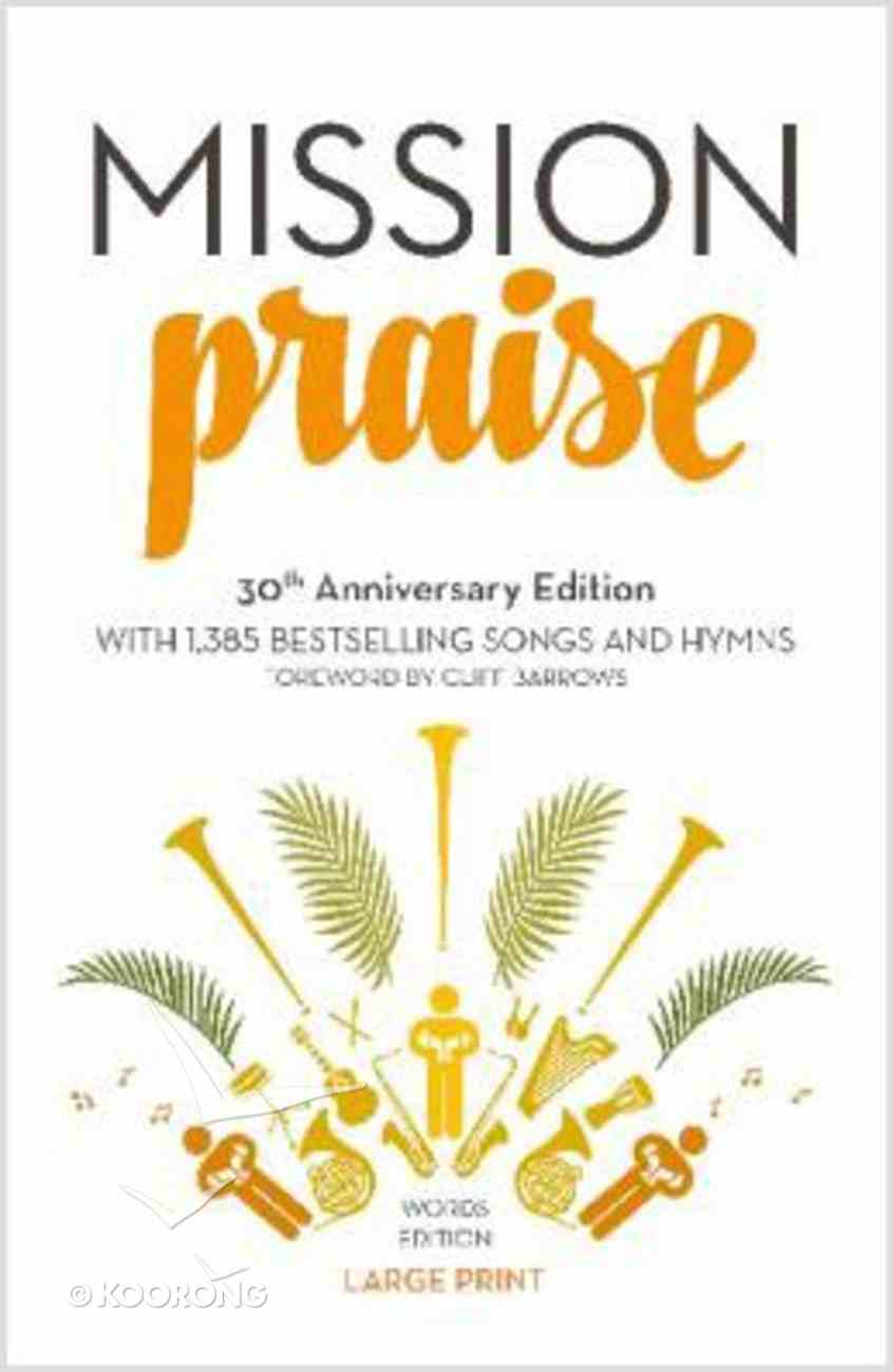 Complete Mission Praise (Music Book) (30th Anniversary Large Print Edition) Paperback