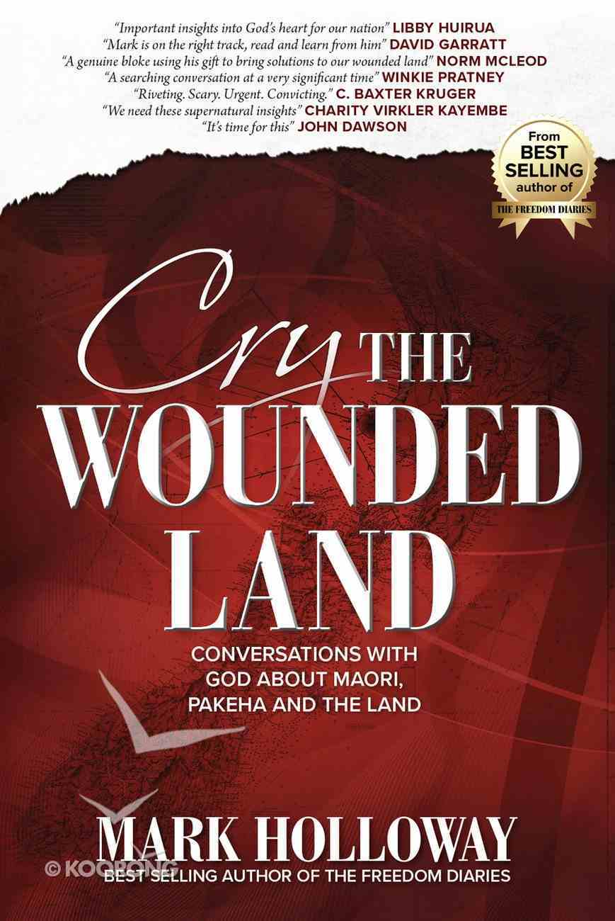 Cry the Wounded Land: Conversations With God About Maori, Pakeha and the Land Paperback