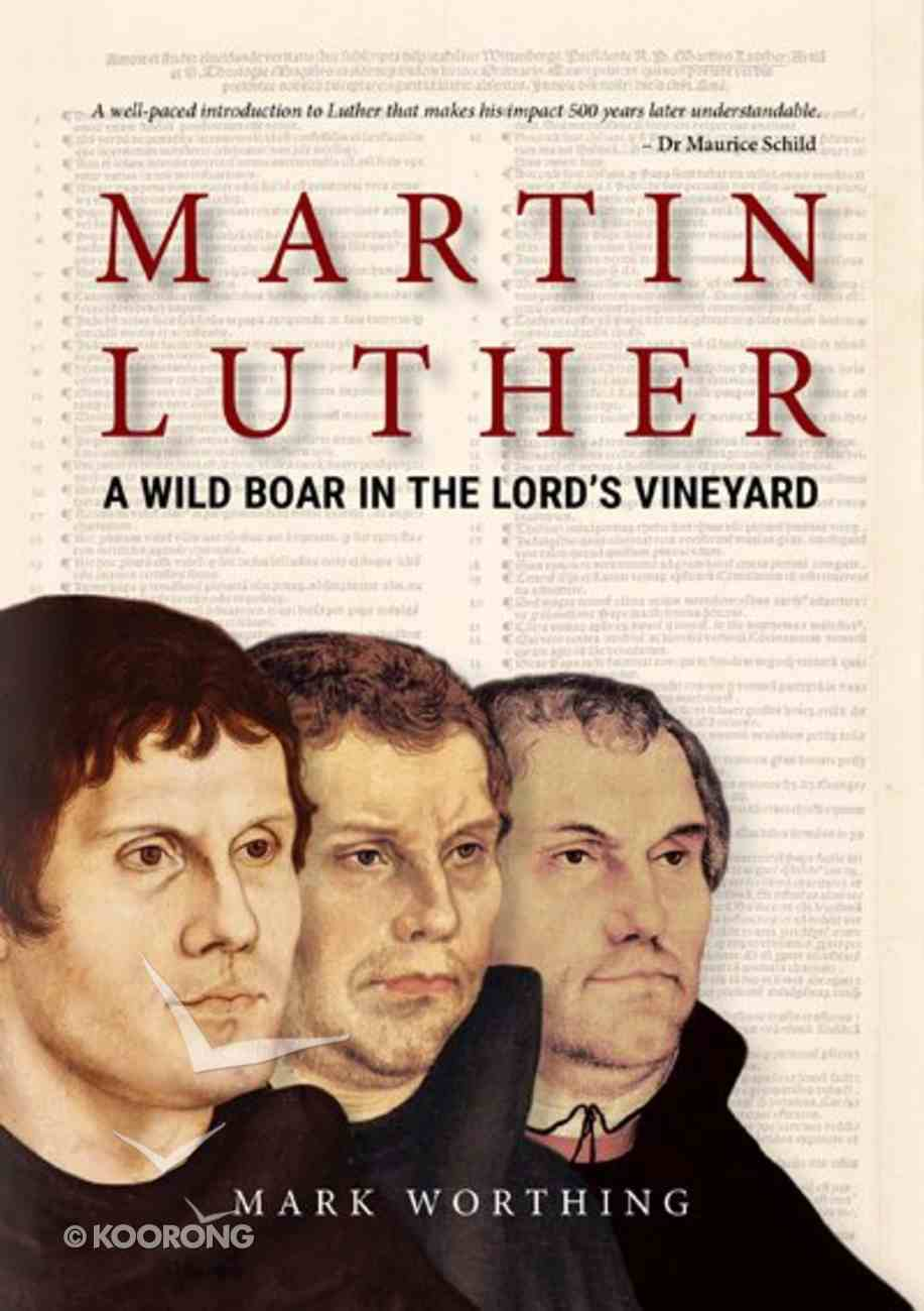 Martin Luther: A Wild Boar in the Lord's Vineyard Paperback