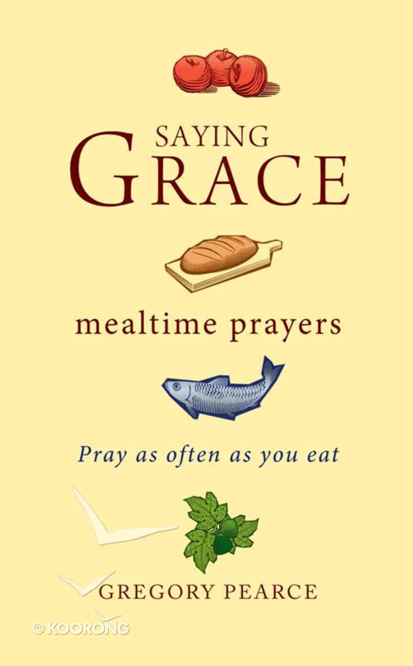 Saying Grace: Mealtime Prayers Paperback