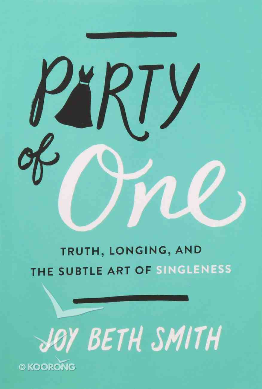 Party of One: Truth, Longing, and the Subtle Art of Singleness Paperback