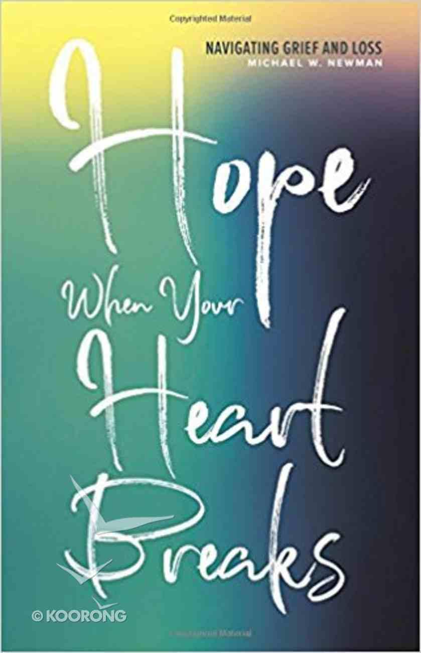 Hope When Your Heart Breaks: Navigating Seasons of Loss Paperback