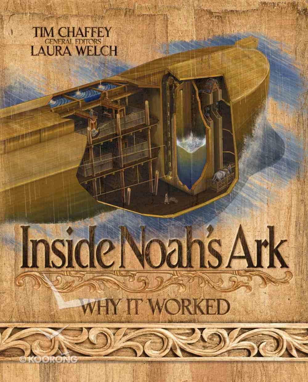 Inside Noah's Ark: Why It Worked Hardback