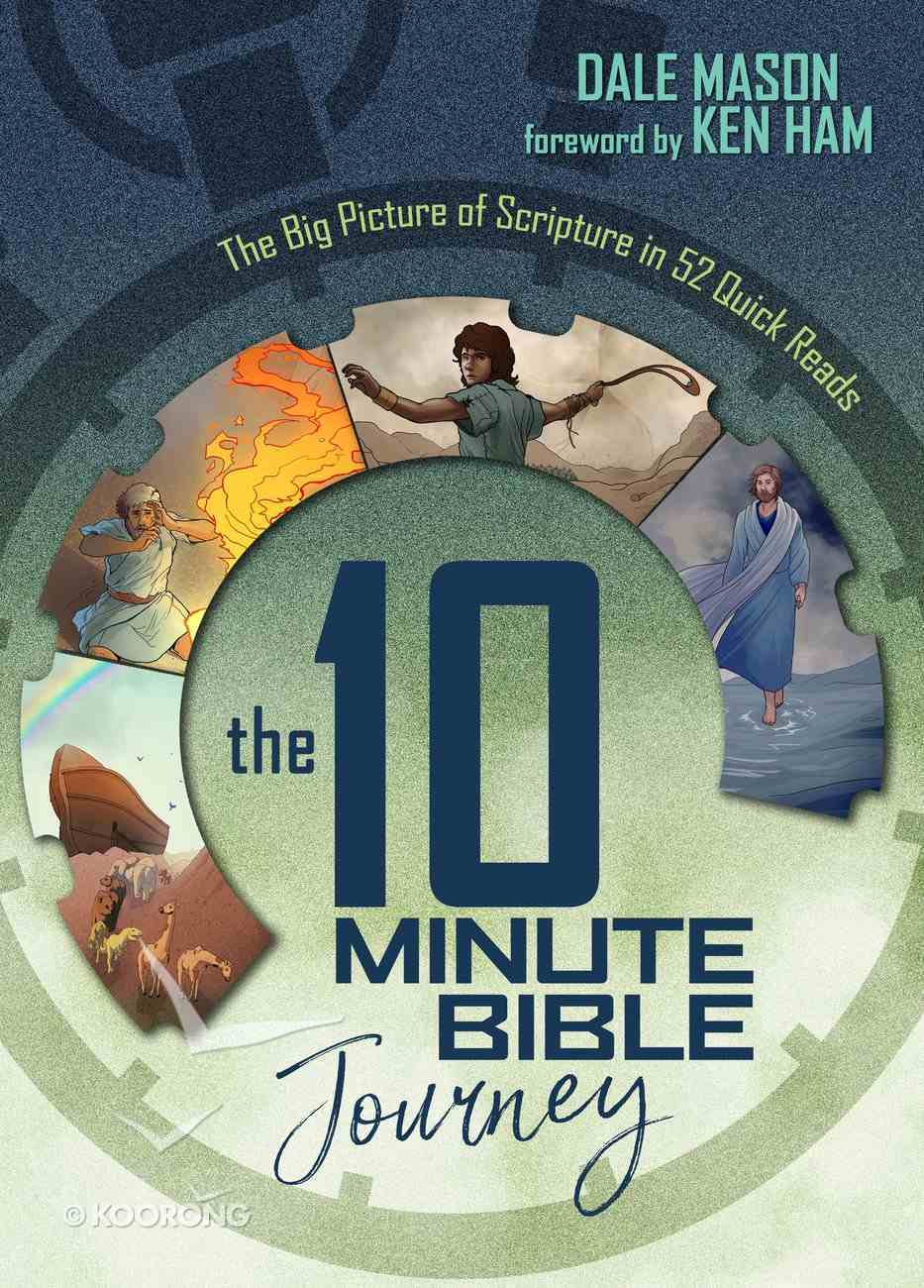 The 10 Minute Bible Journey: The Big Picture of Scripture in 52 Quick Reads Hardback