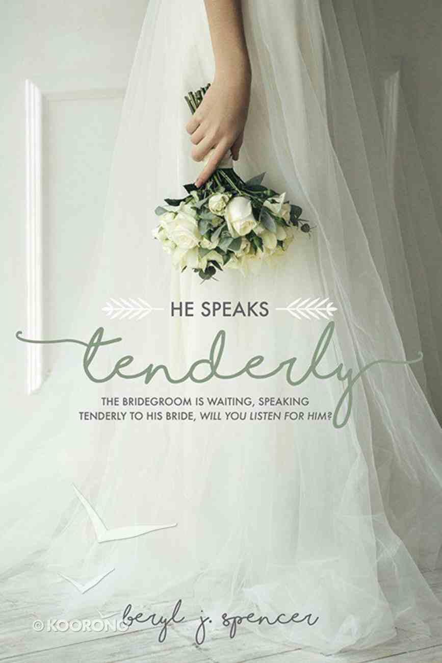 He Speaks Tenderly Paperback