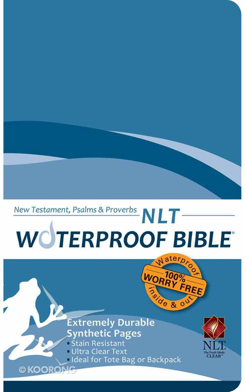 NLT Waterproof Bible New Testament Psalms and Proverbs Blue (Black Letter Edition) Waterproof
